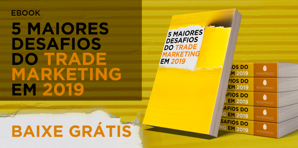 5 maiores desafios do Trade Marketing em 2019